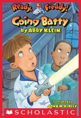 Ready, Freddy! #21: Going Batty ebook by Abby Klein