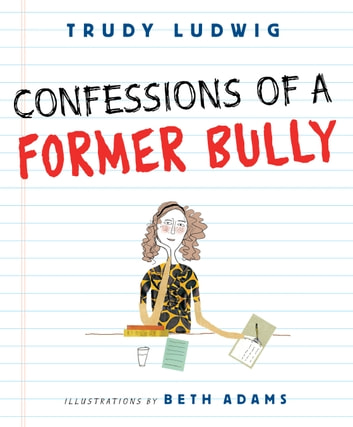 Confessions of a Former Bully ebook by Trudy Ludwig