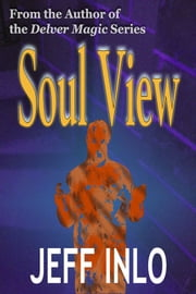 Soul View ebook by Jeff Inlo