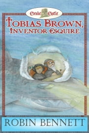 Tobias Brown Inventor Esquire ebook by Robin Bennett