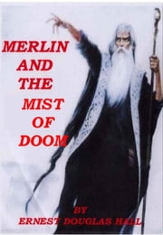 Merlin and the Mist of Doom ebook by Ernest Douglas Hall