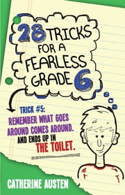 28 Tricks for a Fearless Grade 6 ebook by Catherine Austen