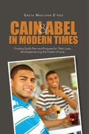 Cain and Abel in Modern Times ebook by Greta Marjonn E'nos