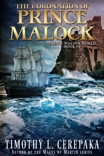 The Coronation of Prince Malock ebook by Timothy L. Cerepaka