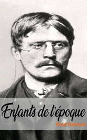 Enfants de l'époque ebook by Knut Hamsun