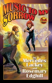 Music to My Sorrow ebook by Mercedes Lackey,Rosemary Edghill