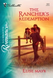 The Rancher's Redemption ebook by Elise Mayr