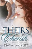 Theirs To Cherish ebook by Diana McKinley