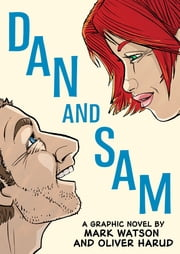 Dan and Sam ebook by Mark Watson,Oliver Harud