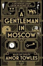 A Gentleman in Moscow ebook by Amor Towles