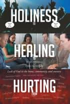 From Hurting, To Healing, To Holiness ebook by Tom Thomas,Tara Wheeler
