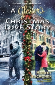 A Glosser's Christmas Love Story ebook by Robert  Jeschonek