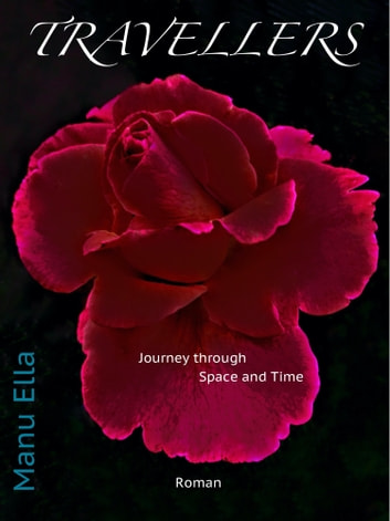 TRAVELLERS - Journey through Space and Time ebook by Manu Ella