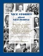 "NICE STORIES about NICE PEOPLE ebook by Dr ""Bugs"" Bower"