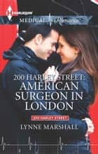 200 Harley Street: American Surgeon in London ebook by Lynne Marshall