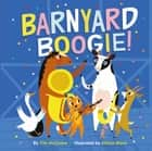 Barnyard Boogie! ebook by Tim McCanna, Allison Black