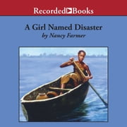 A Girl Named Disaster audiobook by Nancy Farmer