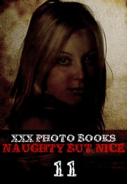 XXX Photo Books - Naughty But Nice Volume 11 ebook by Madeleine David