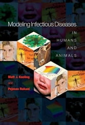 Modeling Infectious Diseases in Humans and Animals ebook by Matt J. Keeling,Pejman Rohani