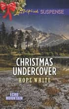 Christmas Undercover ebook by Hope White