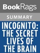 Incognito: The Secret Lives of the Brain by David Eagleman | Summary & Study Guide ebook by BookRags