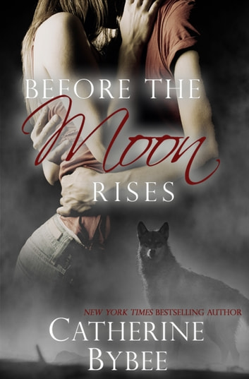 Before the Moon Rises ebook by Catherine Bybee