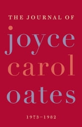 The Journal of Joyce Carol Oates ebook by Joyce Carol Oates