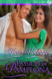 Passion in Pamplona - Libros de Amor, #4 ebook by Kate Hofman