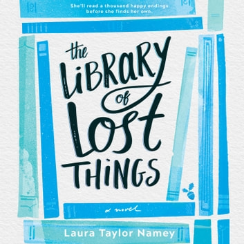 The Library of Lost Things audiobook by Laura Taylor Namey
