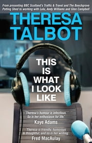 This Is What I Look Like ebook by Theresa Talbot