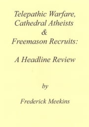 Telepathic Warfare, Cathedral Atheists & Freemason Recruits: American Worldview #14 ebook by Frederick Meekins