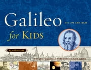 Galileo for Kids: His Life and Ideas, 25 Activities ebook by Panchyk, Richard
