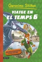 Viatge en el temps 6 ebook by Geronimo Stilton, David Nel·lo