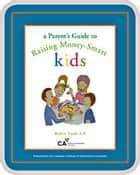 A Parents Guide to Raising Money-Smart Kids ebook by Robin Taub, CA