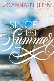 Since Last Summer ebook by Joanna Philbin