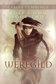 Wolf's-own: Weregild ebook by Carole Cummings