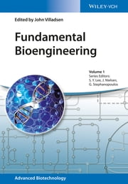 Fundamental Bioengineering ebook by John Villadsen,Sang Yup Lee,Jens Nielsen,Gregory Stephanopoulos