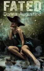 Fated - Karma Book Three ebook by Donna Augustine