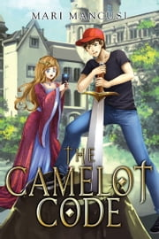 The Camelot Code ebook by Mari Mancusi