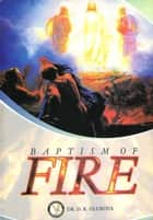 Baptism of Fire ebook by Dr. D. K. Olukoya