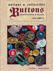 eBook Antique And Collectible Buttons Volume II ebook by Wisniewski, Debra