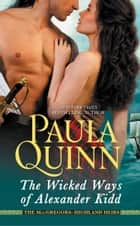 The Wicked Ways of Alexander Kidd ebook by Paula Quinn