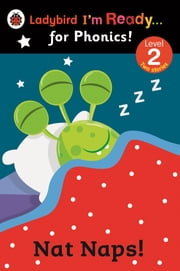 Nat Naps! Ladybird I'm Ready for Phonics: Level 2 ebook by Penguin Books Ltd