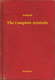 The Complete Aristotle ebook by Aristotle