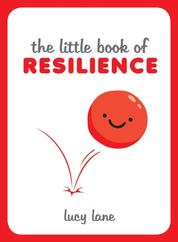 The Little Book of Resilience ebook by Lucy Lane