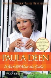 Paula Deen - It Ain't All About the Cookin' ebook by Paula Deen