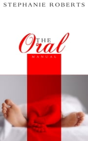 The Oral Manual ebook by Stephanie Roberts