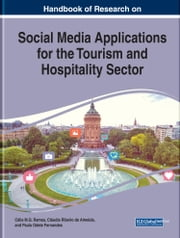 Handbook of Research on Social Media Applications for the Tourism and Hospitality Sector ebook by Célia M.Q. Ramos, Cláudia Ribeiro de Almeida, Paula Odete Fernandes