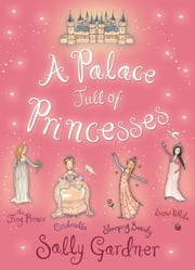 A Palace Full of Princesses ebook by Sally Gardner