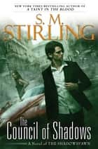 The Council of Shadows ebook by S. M. Stirling